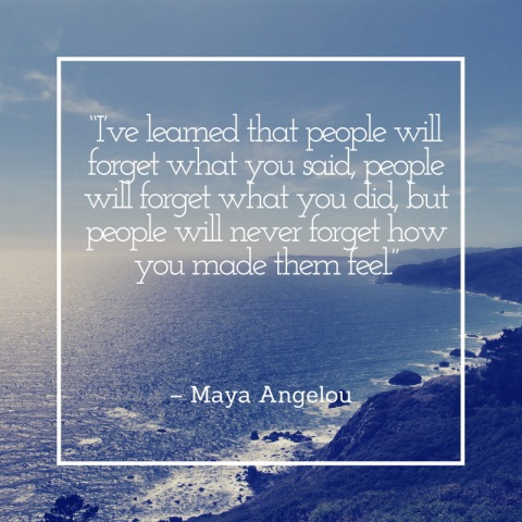 people-will-never-forget-how-you-made-them-feel-webe28093-maya-angelou